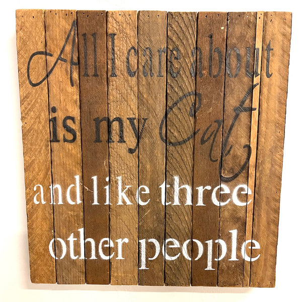 All I Care About Is My Cat Wooden Block Sign - Flamingo Boutique