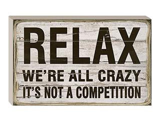 Relax We're All Crazy Sign
