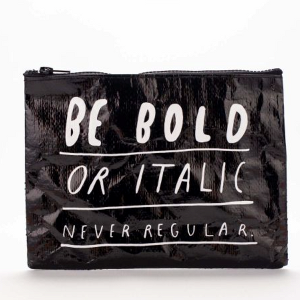 Be Bold Or Italic Never Regular Zipper Pouch - Flamingo Boutique