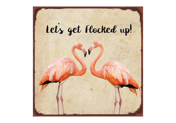 Let's Get Flocked Up Metal Sign - Flamingo Boutique