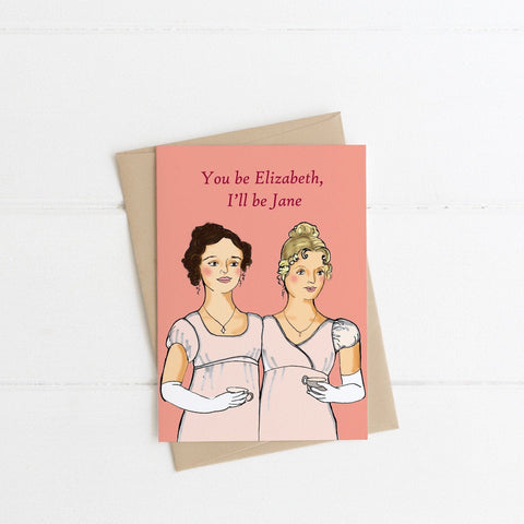 You Be Elizabeth, I'll Be Jane Card - Flamingo Boutique