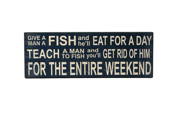 Teach a man to fish sign - Flamingo Boutique