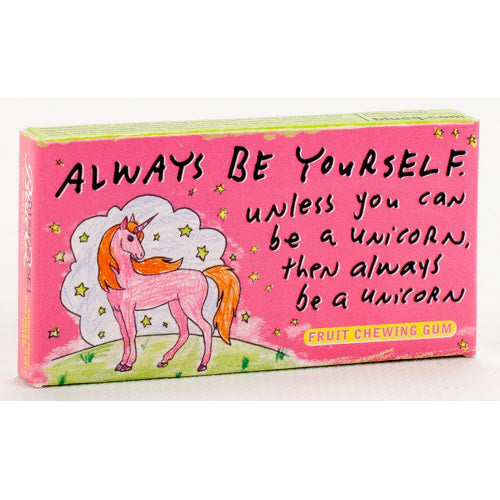 Always Be Yourself Unless You Can Be A Unicorn Chewing Gum - Flamingo Boutique