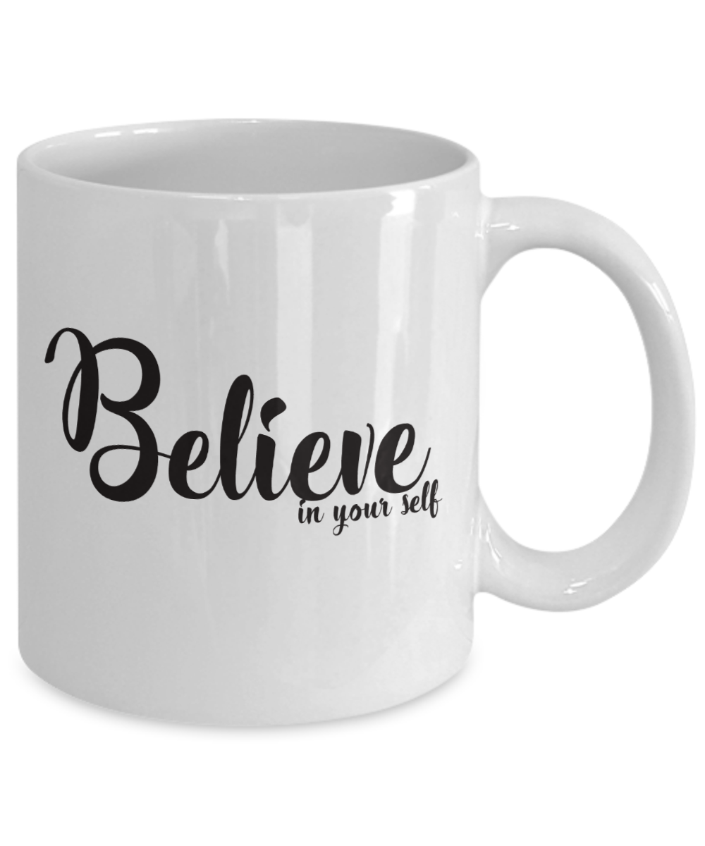 Believe In Your Self 11 oz Mug