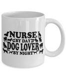 Nurse By Day Dog Lover By Night 11 and 15 oz White Novelty Coffee Mugs - Perfect Gift for Dog Lovers - Ceramic Coffee Cup With Sayings Printed On Both Sides - Dog Themed