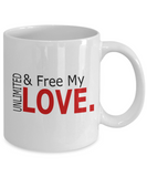 Unlimited And Free My Love 11oz Mug