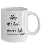 King Of What-Ever's Left 11oz Mug