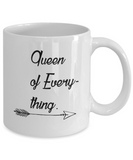 Queen Of Everything 11oz Mug