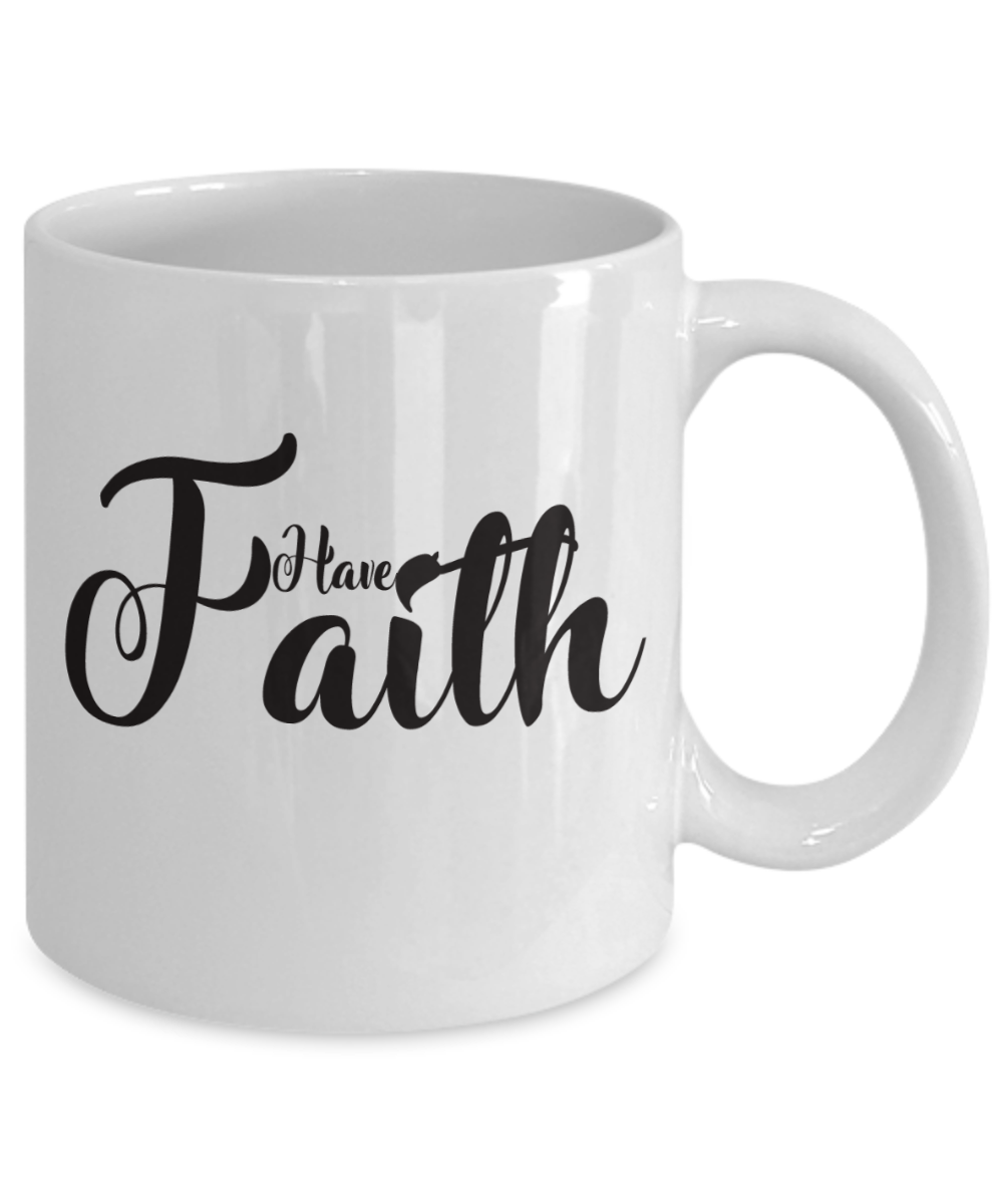 Have Faith 11 oz Mug