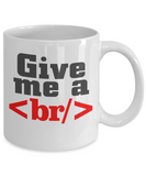 Give Me A Break 11 and 15 oz White Novelty Coffee Mugs - Perfect Gift for Employees - Ceramic Coffee Cup With Sayings Printed On Both Sides - Work Themed