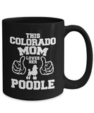 Colorado Mom Loves Her Poodle 11 and 15 oz Black Novelty Coffee Mugs - Perfect Gift for Dog Lovers - Ceramic Coffee Cup With Sayings Printed On Both Sides - Dog Themed