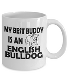 English Bulldog 11 and 15 oz White Novelty Coffee Mugs - Perfect Gift for Dog Lovers - Ceramic Coffee Cup With Sayings Printed On Both Sides - Dog Themed