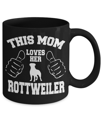 This Mom Loves Her Rottweiler 11 and 15 oz Black Novelty Coffee Mugs - Perfect Gift for Dog Lovers - Ceramic Coffee Cup With Sayings Printed On Both Sides - Dog Themed