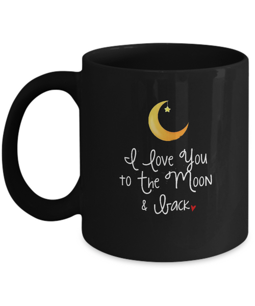 I Love You To The Moon And Back 11oz Mug
