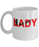Be My Lady 11oz Mug