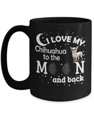 I Love My Chihuahua 11 and 15 oz Black Novelty Coffee Mugs - Perfect Gift for Dog Lovers - Ceramic Coffee Cup With Sayings Printed On Both Sides - Dog Themed