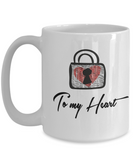 To My Heart 15oz Mug