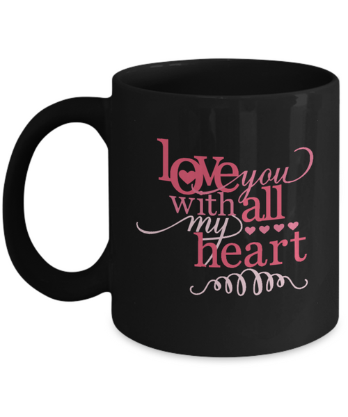 Love You With All My Heart 11oz Mug