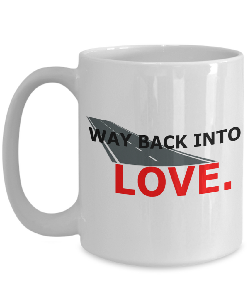 Way Back Into Love 15oz Mug