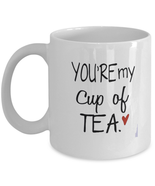 You're My Cup Of Tea 11oz Mug