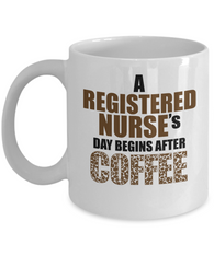 A Registered Nurse's Day Begins After Coffee 11oz Mug