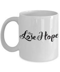 Never Lose Hope 11 oz And 15 oz Mug