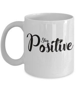 Stay Positive 11 oz Mug