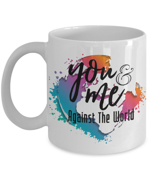 You and Me Against The 11oz Mug