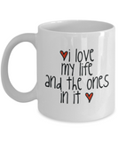 I Love My Life 11oz Mug