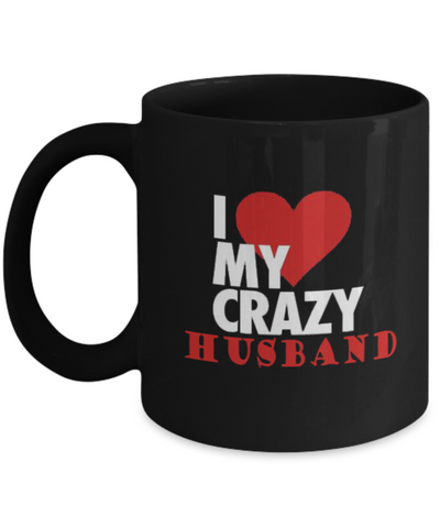 I Love My Crazy Husband 11oz Mug