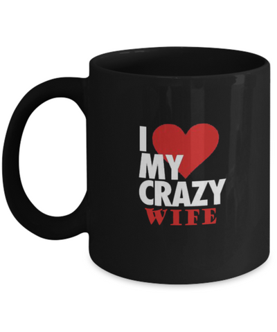 I Love My Crazy Wife 11oz Mug