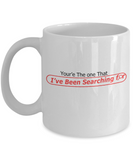 Your'e The one 11oz Mug
