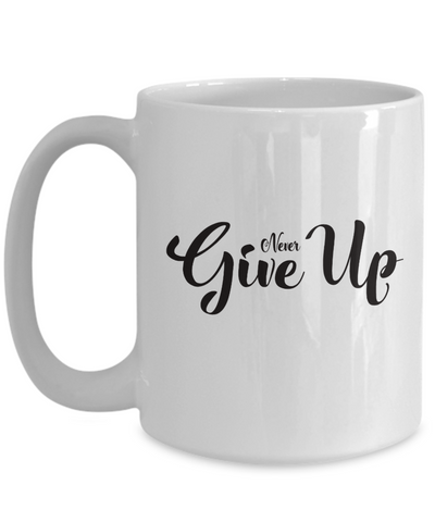 Never Give Up 15 oz Mug