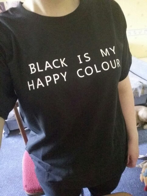 ... Black Is My Happy Colour Print Cotton Funny Casual Hipster tee t-shirt  womens novelty ... b6844531591
