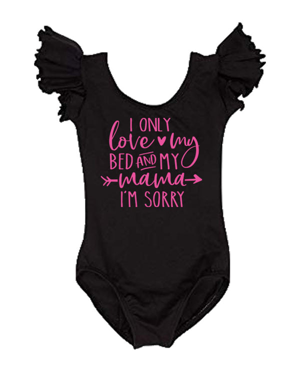 funny girl's leotard, I only love my bed and my mama I'm sorry, hip hop leotard, girls trendy shirt, baby Drake shirt
