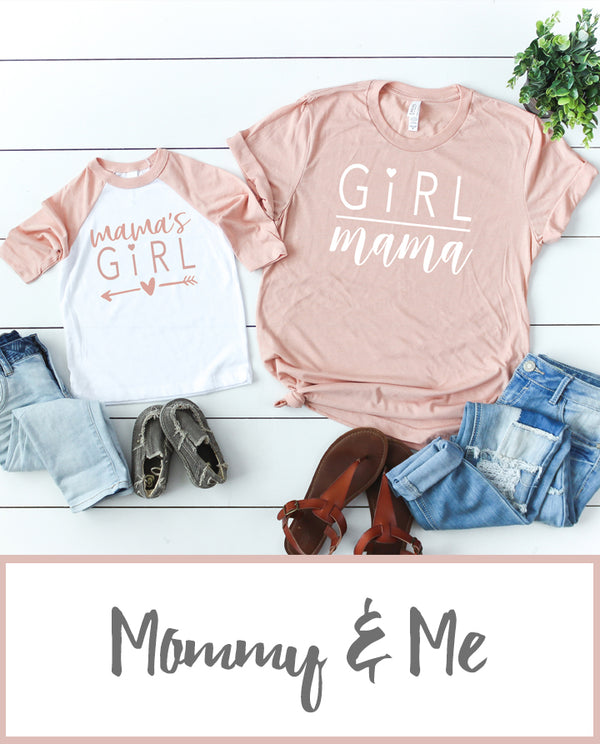 Girl Mom Mama's Girl Mommy and Me Set