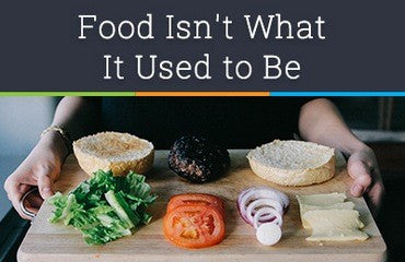 Food Isn't What It Used to Be: The Dangers of Processed Food