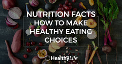 Healthy For Life can help you make healthy choices