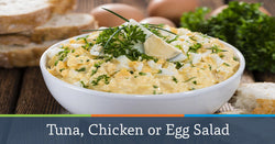 Tuna, Chicken or Egg Salad