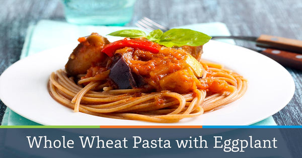 Whole Wheat Pasta with Eggplant and Tomato Sauce