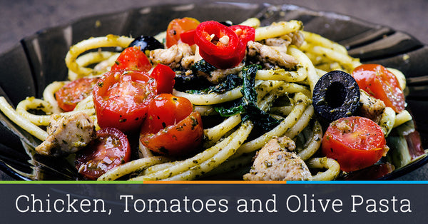Chicken, Tomatoes and Olive Pasta