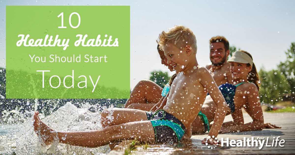 10 Healthy Habits You Should Start Today