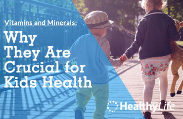 Vitamins and Minerals | Why They are Crucial for Kids Health