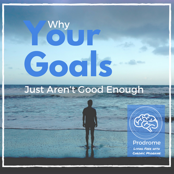 You're Goals Aren't Good Enough.