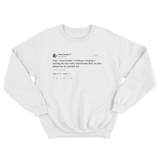 Ariana Grande love making music no one wanted tweet on a white crewneck sweater from Tee Tweets