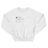 Ariana Grande what the fuck is going on tweet on a white crewneck sweater from Tee Tweets