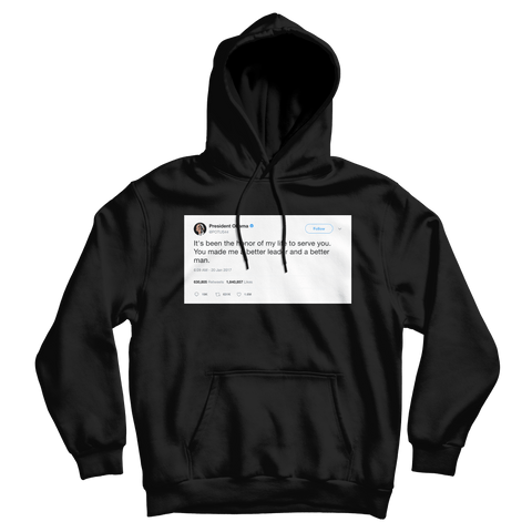 Barack Obama the honor of my life to serve you tweet on a black hoodie from Tee Tweets