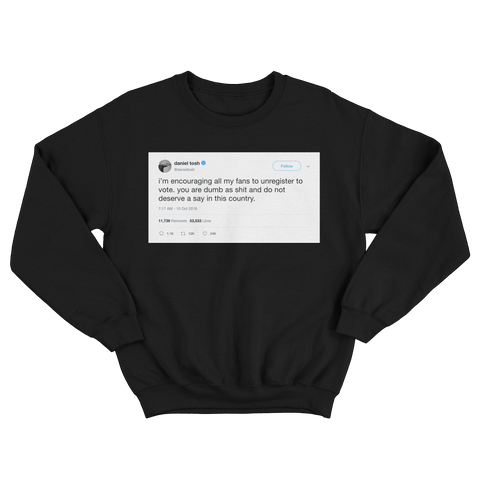 Daniel Tosh encouraging followers to unregister to vote tweet black crewneck sweater from Tee Tweets