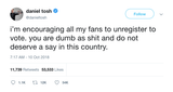Daniel-Tosh-im-encouraging-all-my-fans-to-unregister-to-vote-you-are-dumb-as-shit-and-do-not-deserve-a-say-in-this-country-tweet-tee-tweets
