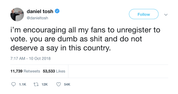 Daniel Tosh encouraging followers to unregister to vote tweet from Tee Tweets